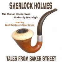 Sherlock Holmes: The Manor House Case, and Murder by Moonlight (CD-Audio)