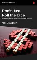 Don't Just Roll the Dice: A Usefully Short Guide to Software Pricing (Paperback)
