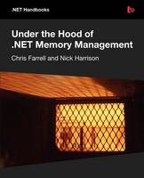 Under the Hood of .NET Memory Management (Paperback)