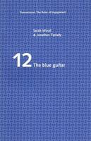 The Blue Guitar - Transmission: the Rules of Engagement S. v. 12 (Paperback)