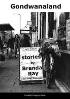 Gondwanaland: Stories by Brenda Ray (Paperback)