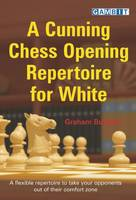 A Cunning Chess Opening Repertoire for White (Paperback)