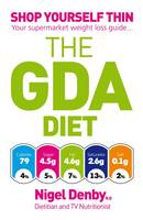 The GDA Diet: Shop Yourself Thin - Your Supermarket Weight Loss Guide (Paperback)