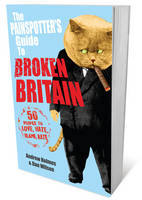 The Painspotter's Guide to Broken Britain: 50 People to Love, Hate, Blame, Rate (Paperback)