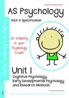 AS Psychology Unit 1: Cognitive Psychology, Developmental Psychology, Research Methods: AQA  A Specification (Paperback)