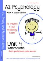 A2 Psychology Study and Revision Notes: Unit 4: Topic in Psychology - Anomalistic Psychology: AQA a Specification (Paperback)