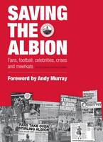 Saving the Albion: Real Football For Real Fans (Paperback)