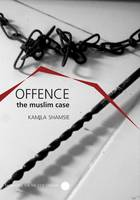 An Offence: The Muslim Case - Manifestos for the Twenty-first Century (Paperback)