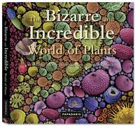 The Bizarre and Incredible World of Plants (Hardback)