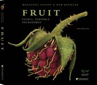 Fruit 2nd Edition: Edible, Inedible, Incredible (Hardback)