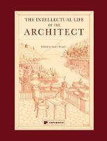 The Intellectual Life of the Architect: Vol 1 (Hardback)