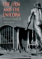 The Lion and The Unicorn: Symbolic Architecture for the Festival of Britain, 1951 (Paperback)
