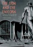 Lion & the Unicorn: Symbolic Architecture for the Festival of Britain 19 (Paperback)