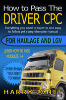 How to Pass the Driver CPC for Haulage & LGV