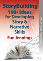 Storybuilding: 100+ Ideas for Developing Story & Narrative Skills (Paperback)