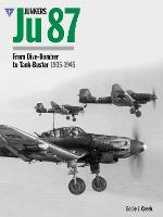 Junkers Ju87: From Dive-bomber to Tank Buster 1935-45 (Hardback)