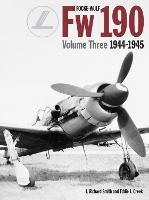 Focke Wulf FW190 1944-45: Vol 3 (Hardback)