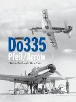 Dornier Do 335: Pfeil/Arrow (Hardback)
