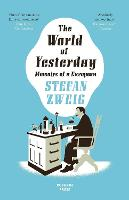 The World of Yesterday: Memoirs of a European (Paperback)
