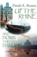 Up the Rhine and Down the Danube (Hardback)