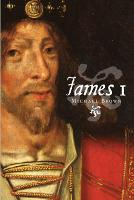 James I - The Stewart Dynasty in Scotland (Paperback)