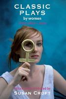Classic Plays by Women: From 1600 - 2000 (Paperback)