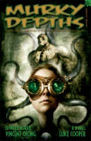 Murky Depths: Issue 4: The Quarterly Anthology of Graphically Dark Speculative Fiction (Paperback)