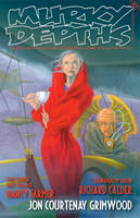 Murky Depths: Issue 12: The Quarterly Anthology of Graphically Dark Speculative Fiction (Paperback)