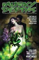Murky Depths #14: The Quarterly Anthology Of Graphically Dark Speculative Fiction (Paperback)