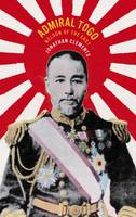Admiral Togo - Nelson of the East (Hardback)