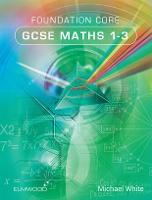 Foundation Core GCSE Maths 1-3 (Paperback)