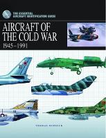 Aircraft of the Cold War: 1945-1991 - The Essential Aircraft Identification Guide (Hardback)