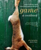 Game: A Cookery Book (Hardback)