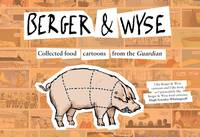 Berger and Wyse: Collected Food Cartoons from The Guardian (Hardback)