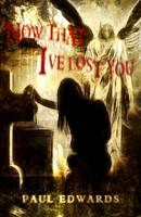 Now That I've Lost You (Paperback)