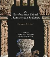 The Herefordshire School of Romanesque Sculpture (Paperback)