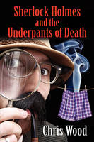 Sherlock Holmes and the Underpants of Death (Paperback)