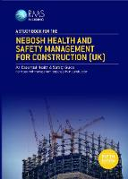 A Study Book For The NEBOSH Health and Safety Management For Construction (UK) 2020