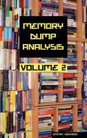 Memory Dump Analysis Anthology: v.2 (Hardback)
