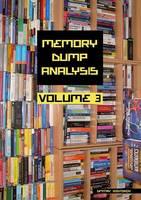 Memory Dump Analysis Anthology: v. 3 (Paperback)