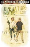 Operation Motherland - The Afterblight Chronicles: School's Out (Paperback)