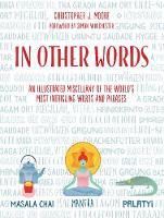 In Other Words: An Illustrated Miscellany of the World's Most Intriguing Words and Phrases (Hardback)