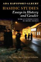 Hasidic Studies: Essays in History and Gender - Littman Library of Jewish Civilization (Paperback)
