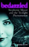 "Bedazzled: Stephenie Meyer and the ""Twilight"" Phenomenon (Paperback)"