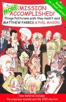 More Mission Accomplished!: Things Politicians Wish They Hadn't Said (Paperback)