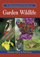 A Naturalist's Guide to Garden Wildlife (Paperback)