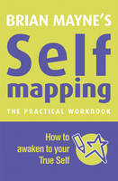 Self Mapping: How to Awaken Your True Self (Paperback)