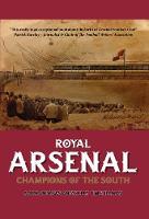 Royal Arsenal: Champions of the South (Hardback)