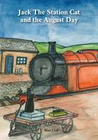 Jack the Station Cat and the August Day (Paperback)