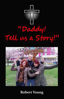 Daddy! Tell Us a Story! (Paperback)